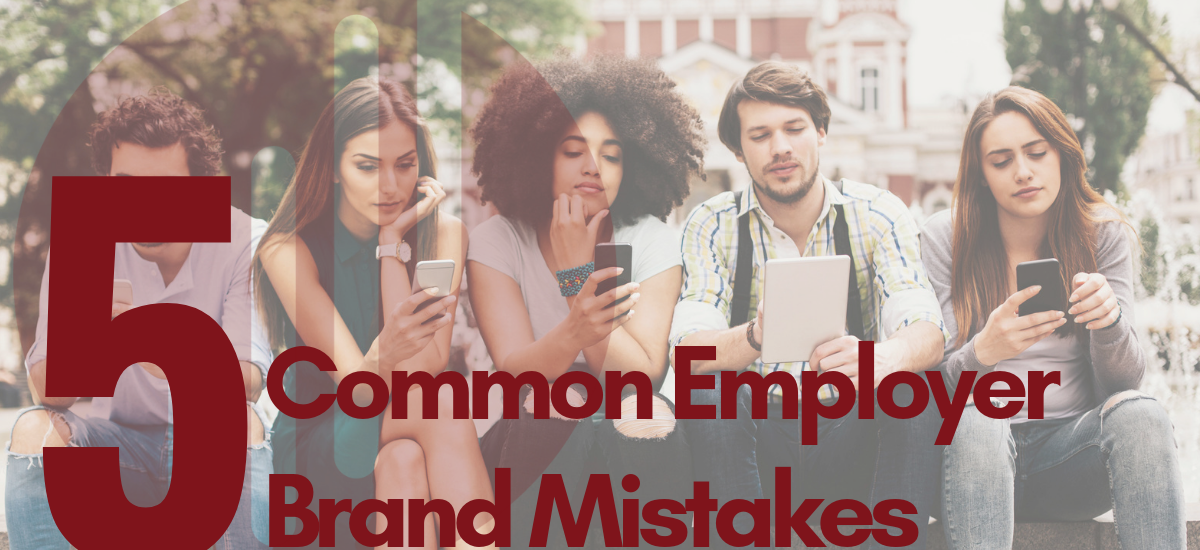 5 Common Employer Brand Mistakes
