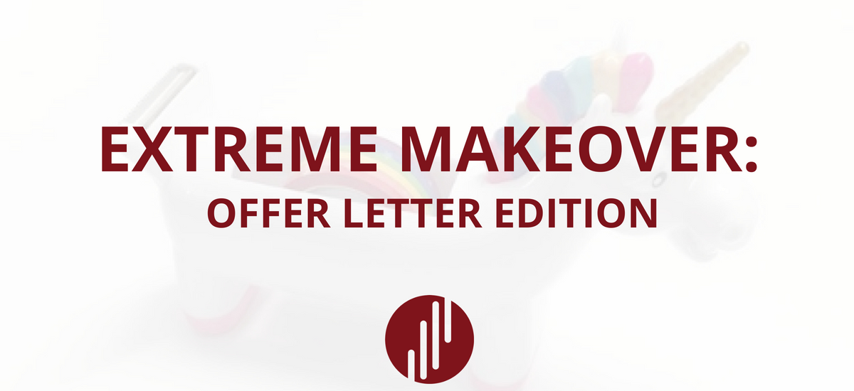 Extreme Makeover: Offer Letter Edition