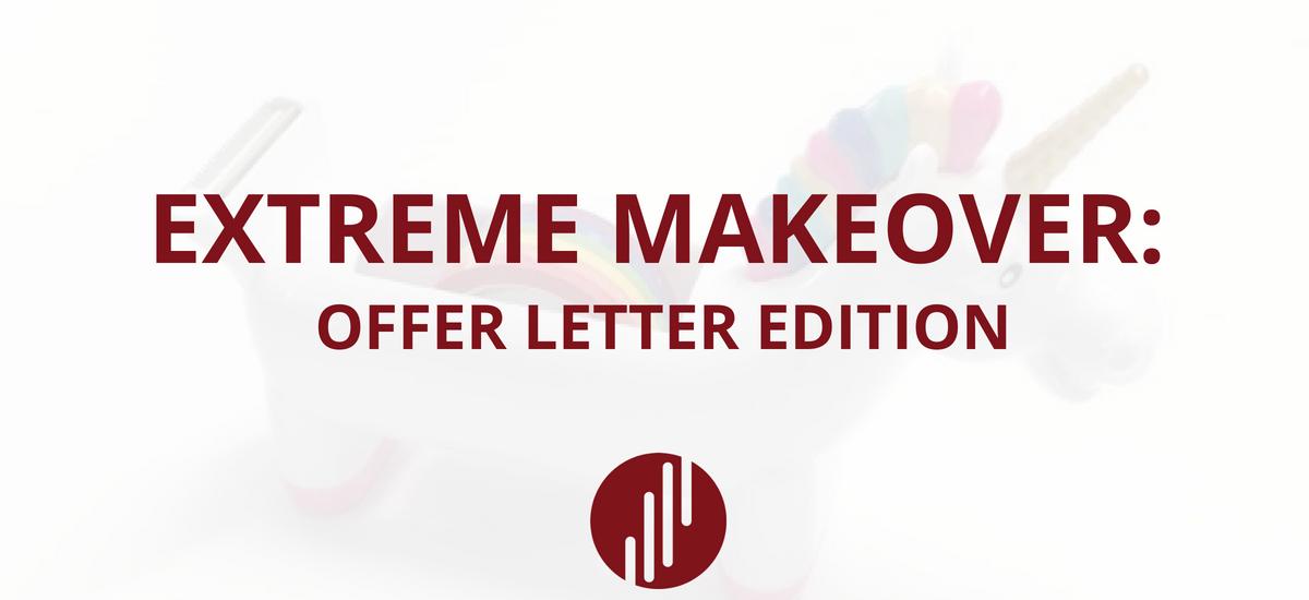 Extreme Makeover: Offer Letter Edition