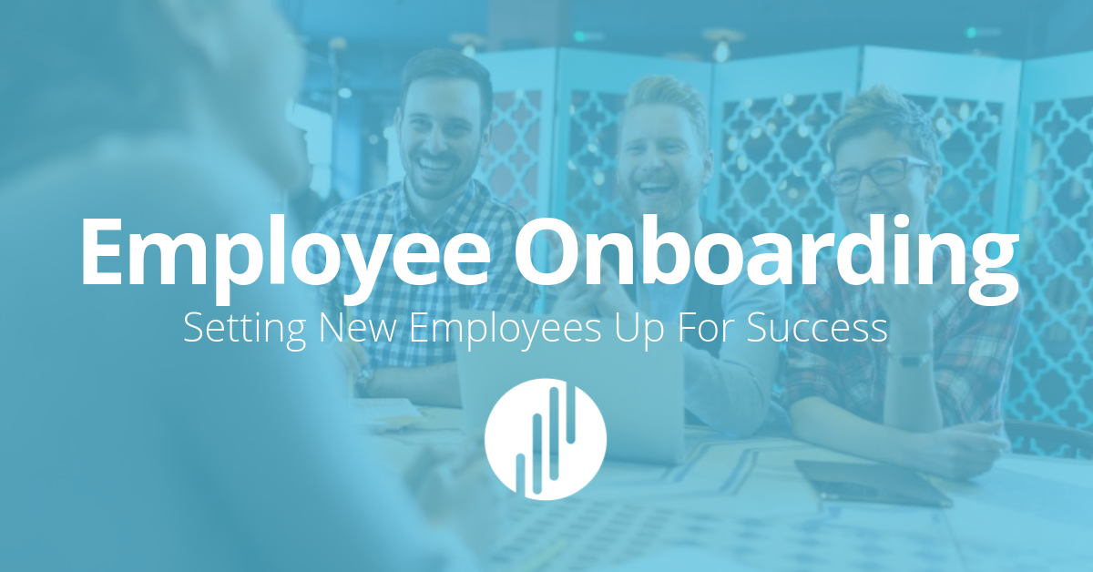 Employee Onboarding: Setting New Employees Up for Success