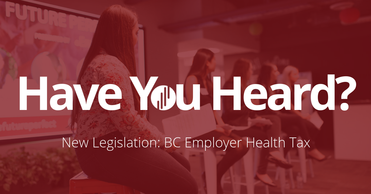 Have You Heard? BC Introduces Employer Health Tax