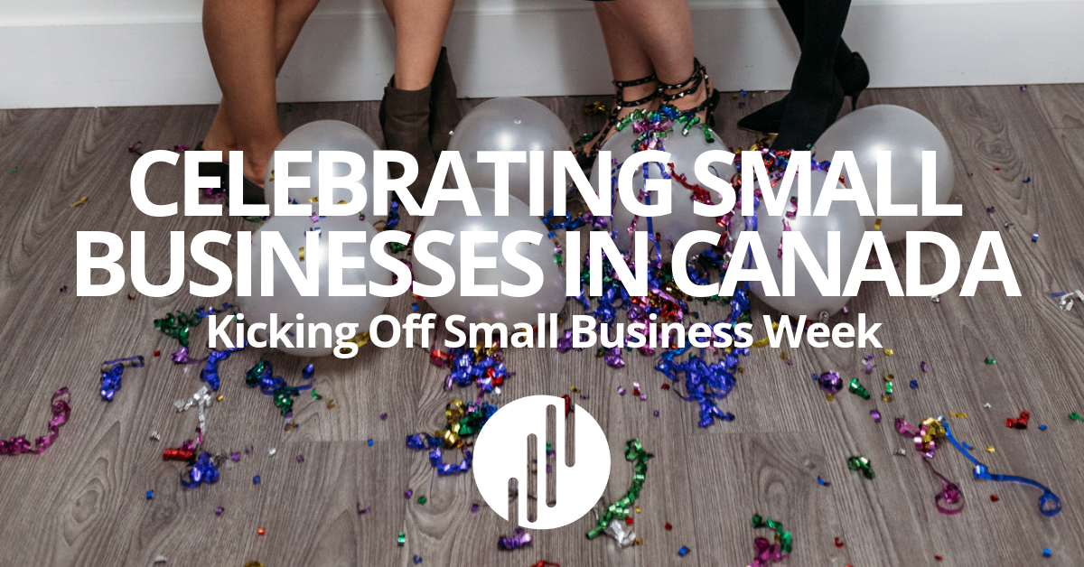 Celebrating Small Business Week in Canada