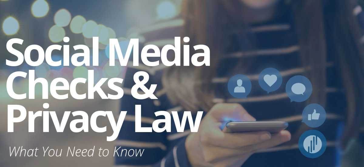 Social Media Checks & Privacy Law: What You Need to Know