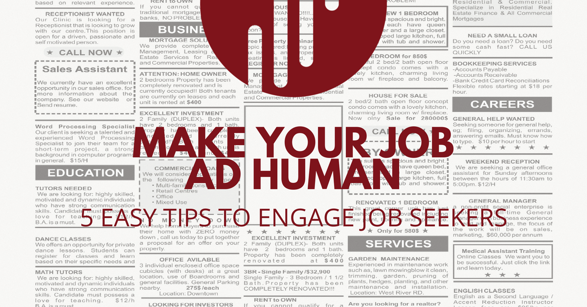 Make Your Job Ad Human: 5 Easy Tips To Engage Job Seekers