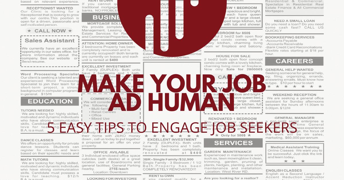 Make Your Job Ad Human: 5 Easy Tips To Engage Job Seekers