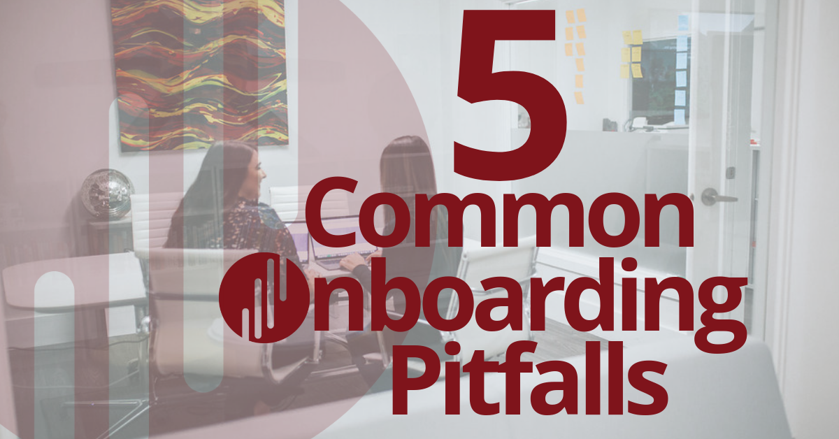 What Not to Say: 5 Common Onboarding Pitfalls