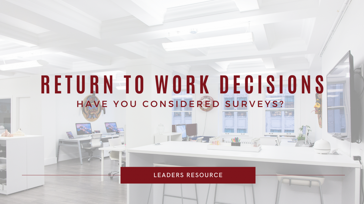 Return to Work Decisions? Survey the Situation!