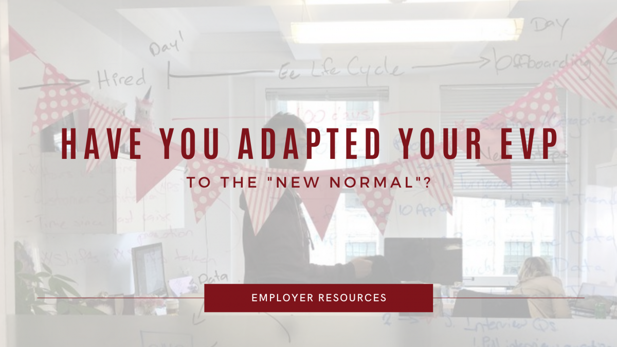 "Have You Adapted your EVP to the ""New Normal""?"