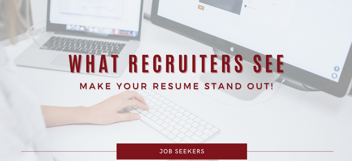 What Recruiters See: Make your Resume Stand Out